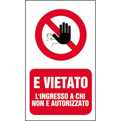 Cartello segnaletico Vietato l'ingresso ai non autorizzati vinile 20 x 30 cm